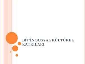3--BİT-Sosyal-Kültürel-Katkıları