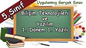 5. Sınıf Bilişim Teknolojileri 1. Dönem 1. Yazılı Gerçek