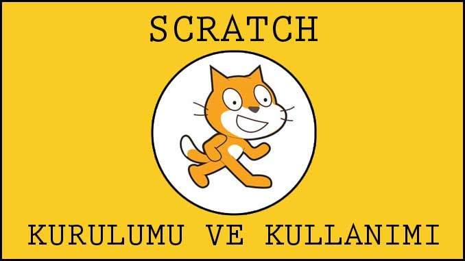 Scratch Kurulumu ve Kullanımı