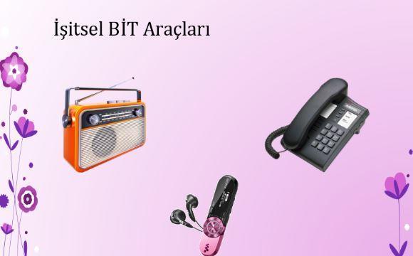 İletişim Araçlarını Tanıyalım - İşitsel Bit Araçları