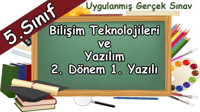 5. Sınıf Bilişim Teknolojileri 2. Dönem 1. Yazılı Gerçek