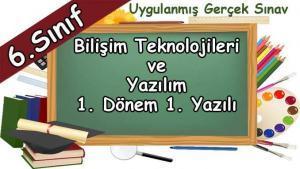 6. Sınıf Bilişim Teknolojileri 1. Dönem 1. Yazılı gerçek