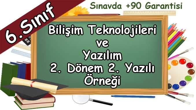 6. Sınıf Bilişim Teknolojileri 2. Dönem 2. Yazılı Örneği